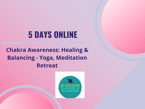 5 Days Online Chakra Awareness: Healing and Balancing Meditation and Yoga Retreat