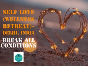 4 Days Self-Love: Break all Conditions Yoga & Meditation Wellness Retreat in New Delhi, India